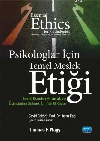 Psikologlar İçin Temel Meslek Etiği; Temel Konuları Anlamak ve Üstesinden Gelmek İçin Bir El Kitabı