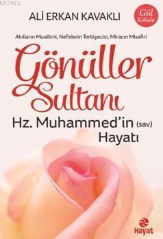 Gönüller Sultanı Hz.Muhammed'in (s.a.v) Hayatı