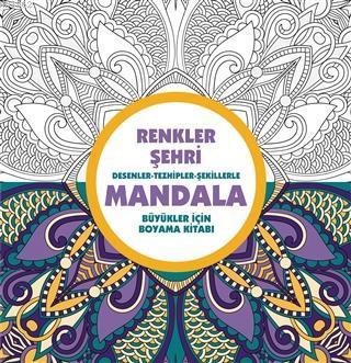 Renkler Şehri - Mandala Desenler - Tezhipler - Şekillerle