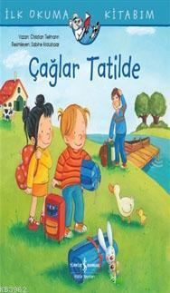 Çağlar Tatilde - İlk Okuma Kitabım