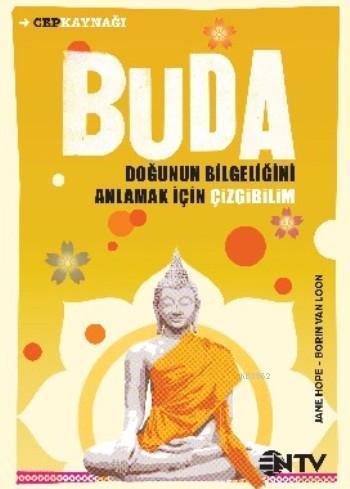 Buda; Doğunun Bilgeliğini Anlamak İçin Çizgibilim