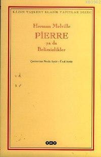 Pierre ya da Belirsizlikler