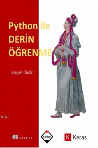 Python ile Derin Öğrenme (Renkli Baskı - Sıvama Cilt Kapaklı)