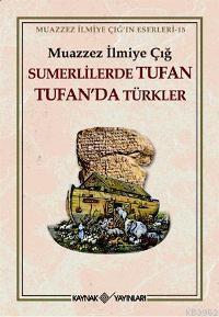 Sumerlilerde Tufan Tufan'da Türkler