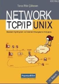 Network TCP/IP Unix El Kitabı; İnternet Omurgasının Alt Yapısı