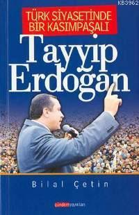 Türk Siyasetinde Bir Kasımpaşalı; Tayyip Erdoğan