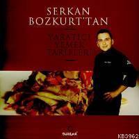 Serkan Bozkurt´la Yaratıcı Yemek Tarifleri