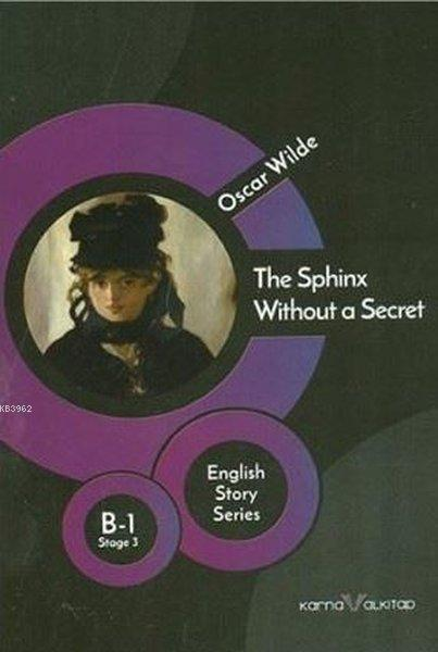 The Sphinx Without a Secret - B 1 Stage 3; English Story Series