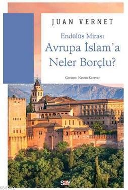 Avrupa İslam'a Neler Borçlu; Endülüs Mirası