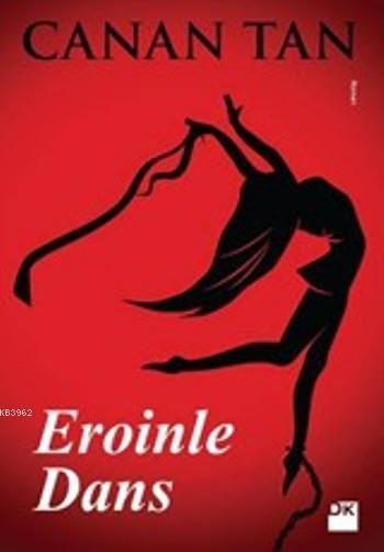 Eroinle Dans (Cep Kitabı)
