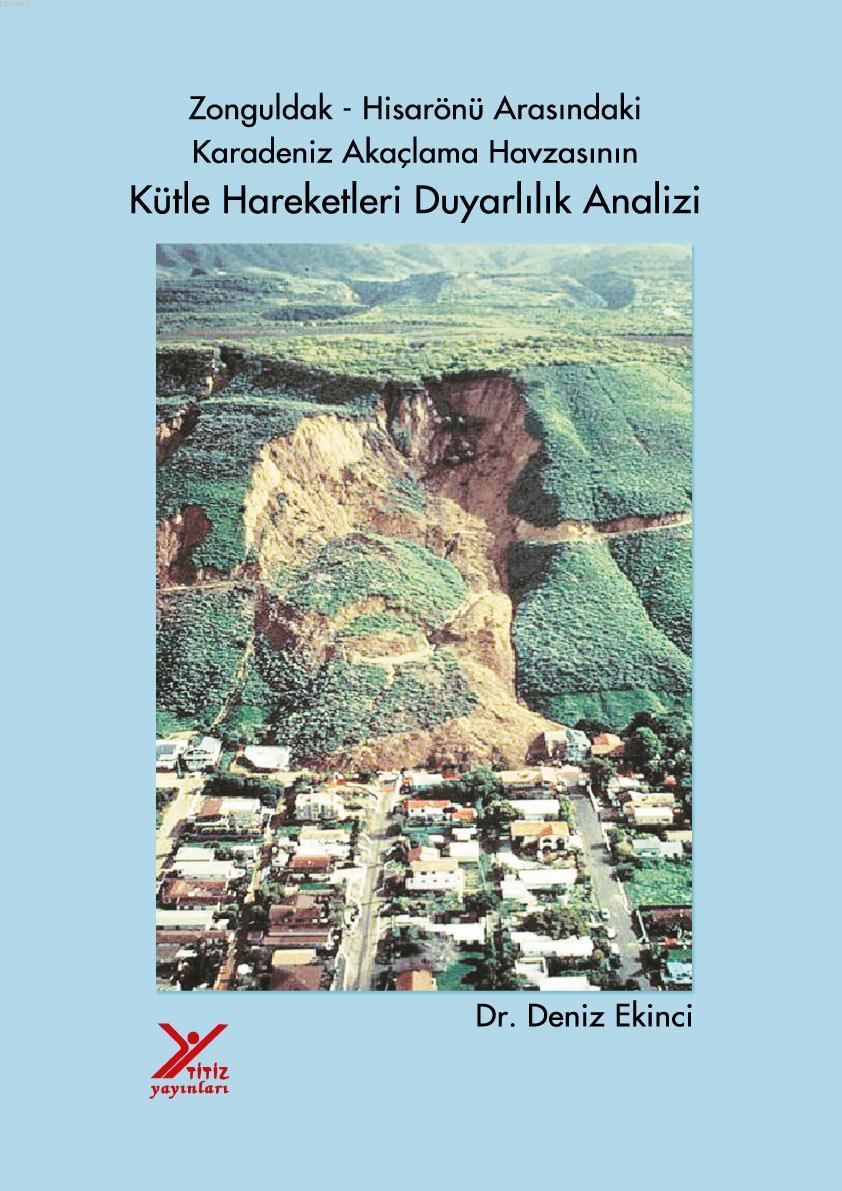 Zonguldak-Hisarönü Arasındaki Karadeniz Akaçlama Havzasının Kütle Hareketleri Duyarlılık Analizleri