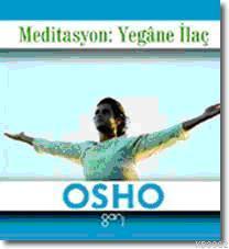 Meditasyon: Yegâne İlaç