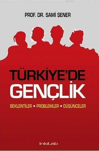 Türkiye'de Gençlik; Beklentiler Problemler Düşünceler