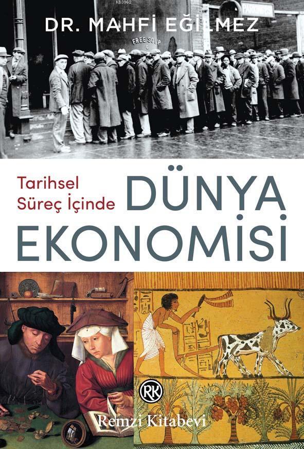Tarihsel Süreç İçinde Dünya Ekonomisi; Dünya Ekonomisinin Sıra Dışı Tarihi...