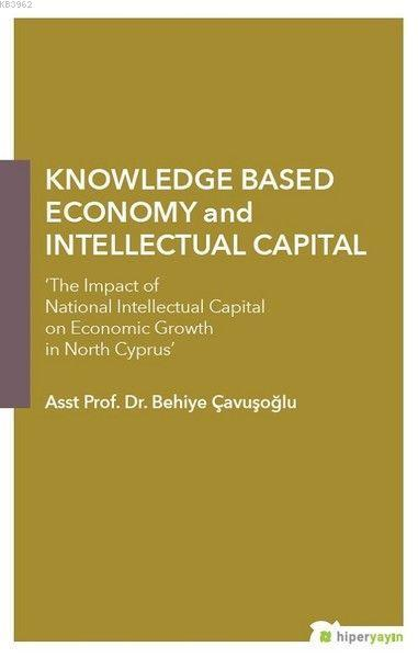 Knowledge Based Economy and Intellectual Capital The Impact of National Intellectual Capital on Economic Growth in North Cyprus