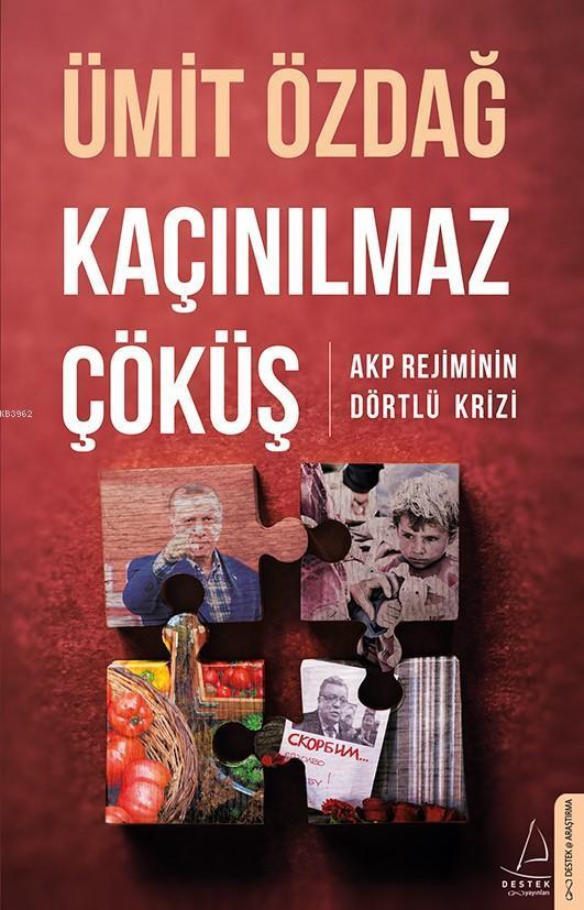 Kaçınılmaz Çöküş; AKP Rejiminin Dörtlü Krizi