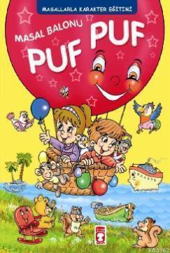 Masal Balonu Puf Puf; Masallarla Karakter Eğitimi