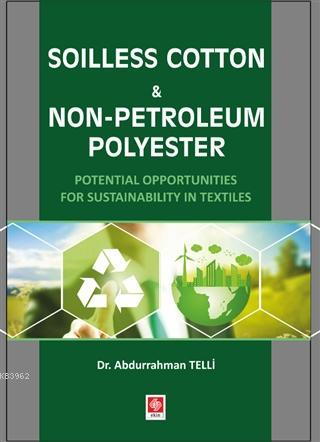 Soilless Cotton Non-Petroleum Polyester; Potential Opportunities for Sustainability in Textiles