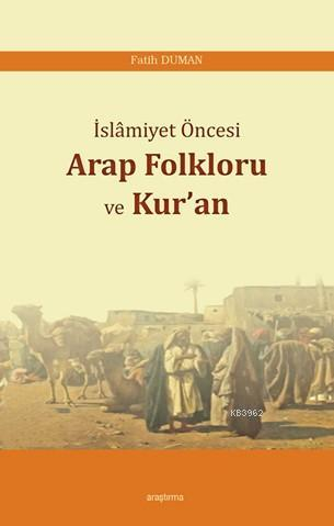 İslâmiyet Öncesi Arap Folkloru ve Kur'an