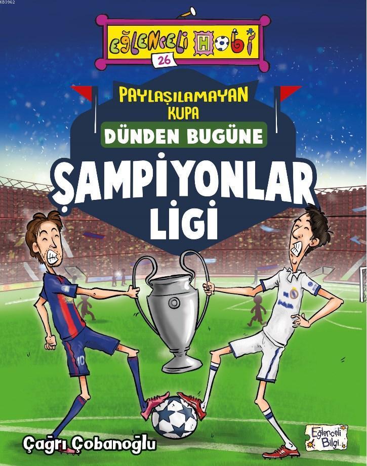 Dünden Bugüne Şampiyonlar Ligi; Paylaşılamayan Kupa