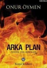 Arka Plan; Teröre Yön Verenler