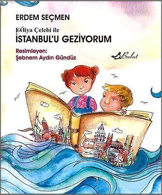 Evliya Çelebi ile İstanbulu Geziyorum