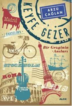 Keyfe Gezer; Bir Gezginin Anıları