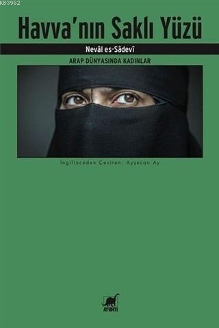Havva'nın Saklı Yüzü; Arap Dünyasında Kadınlar
