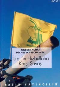 İsrail'in Hizbullah'a Karşı Şavaşı; Sonuçlar ve Olasılıklar