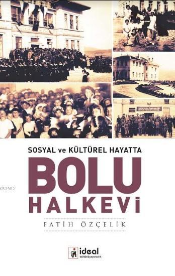 Sosyal ve Kültürel Hayatta Bolu Halkevi