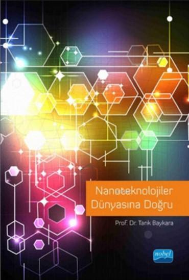 Nanoteknolojiler Dünyasına Doğru
