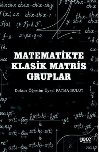 Matematikte Klasik Matris Gruplar