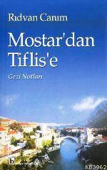 Mostar'dan Tiflis'e; Gezi Notları