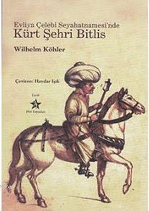 Evliya Çelebi Seyahatnamesi'nde Kürt Şehri Bitlis