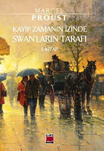 Kayıp Zamanın İzinde Swan'ların Tarafı; 1. Kitap