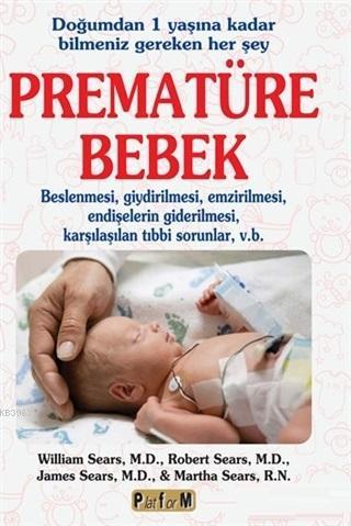 Prematüre Bebek; Doğumdan 1 Yaşına Kadar Bilmeniz Gereken Her Şey