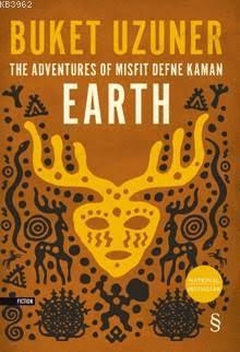 Earth; The Acventures Of Mısfıt Defne Kaman