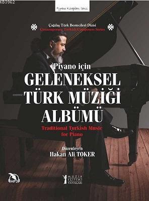 Geleneksel Türk Müziği Albümü - Piyano için; Traditional Turkish Music for Piano