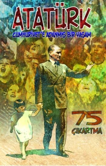 Atatürk; Cumhuriyete Adanmış Bir Yaşam 75 Çıkartma