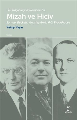 20. Yüzyıl İngiliz Romanında Mizah ve Hiciv Samuel Beckett, Kingsley Amis, P.G. Wodehouse