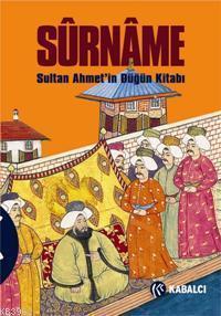 Sûrnâme; Sultan Ahmet'in Düğün Kitabı