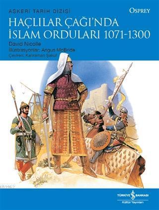 Haçlılar Çağı'nda İslam Orduları 1071 - 1300
