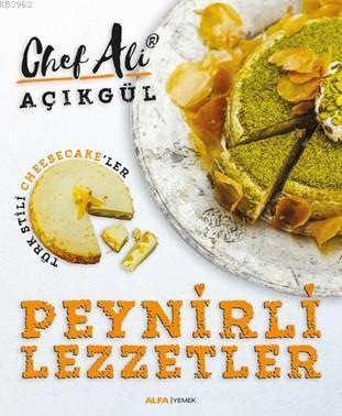 Peynirli Lezzetler; Türk Stili Cheescake'ler
