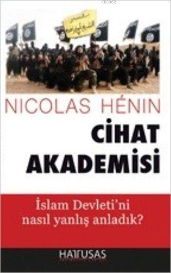 Cihat Akademisi; İslam Devleti'ni Nasıl Yanlış Anladık?