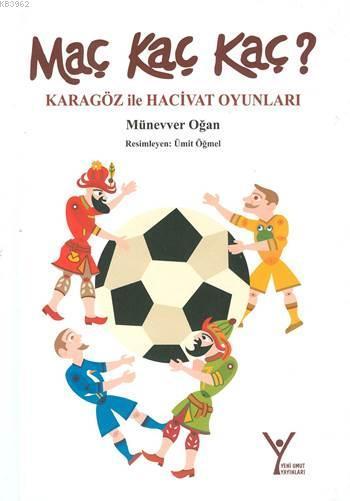 Maç Kaç Kaç ?; Karagöz ile Hacivat Oyunları