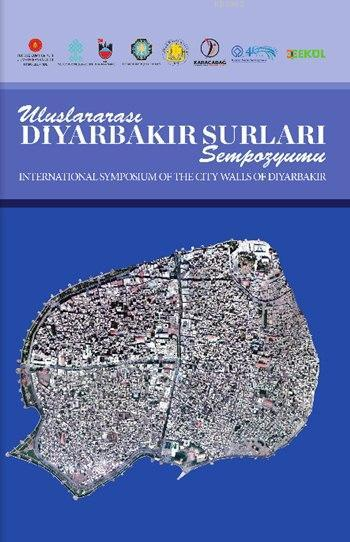 Uluslararası Diyarbakır Surları Sempozyumu; International Symposium of The City Walls of Diyarbakır