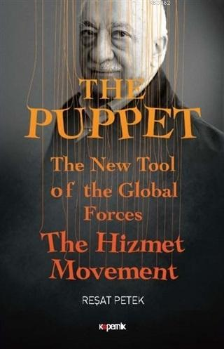 The Puppet; The New Tool of the Global Forces The Hizmet Movement