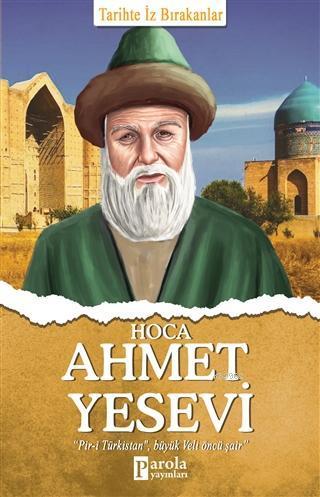 Hoca Ahmet Yesevi; Tarihte İz Bırakanlar