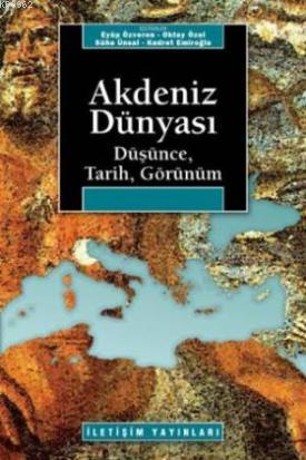Akdeniz Dünyası; Düşünce, Tarih, Görünüm