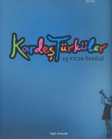 Kardeş Türküler; 15 Yılın Öyküsü